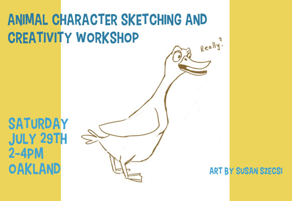 Writers and Illustrators of All Levels Welcome! July 29 2-4pm Laurel Book Store Oakland